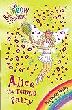 Alice the Tennis Fairy: The Sporty Fairies Book 6 (Rainbow Magic 62) (English Edition)