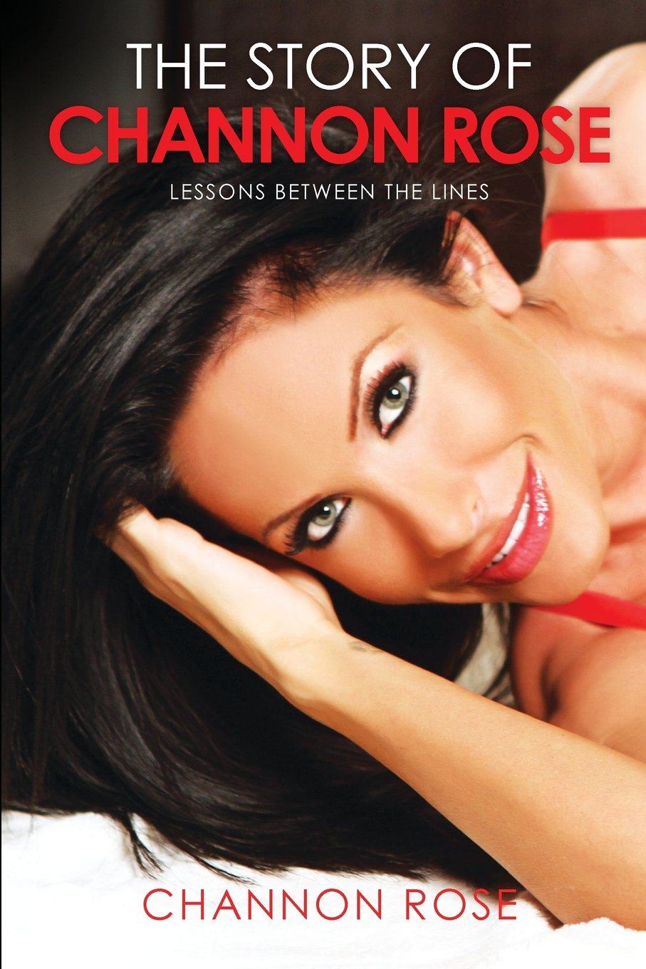 The Story Of Channon Rose Lessons Between The Lines Channon Rose 9781505462685 Amazon Com Books