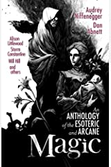 Magic: An Anthology of the Esoteric and Arcane Paperback