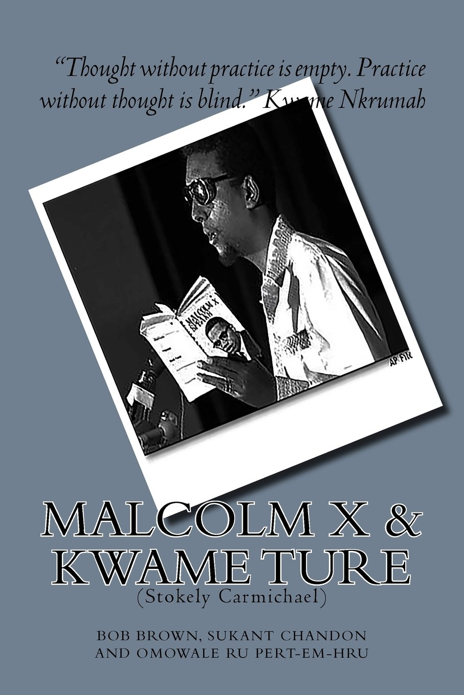 Malcolm X and Kwame Ture: (Stokely Carmichael)
