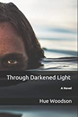 Through Darkened Light: A Novel Paperback