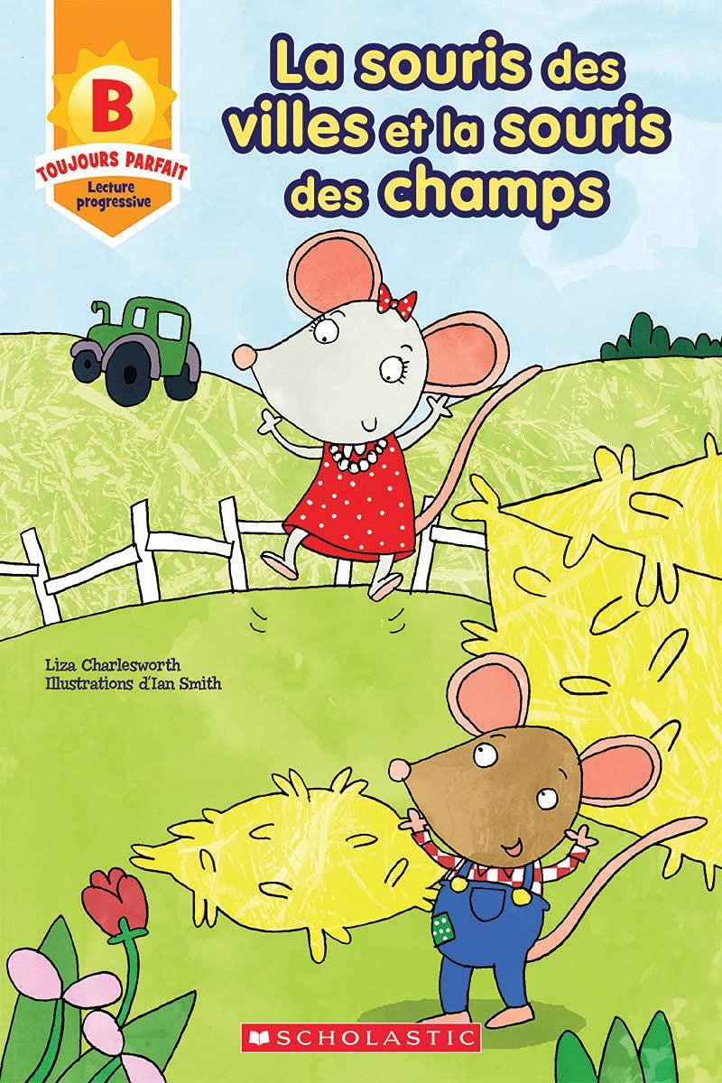 Toujours parfait : La souris des villes et la souris des champs B: Amazon.ca: Charlesworth, Liza, Smith, Ian: Books