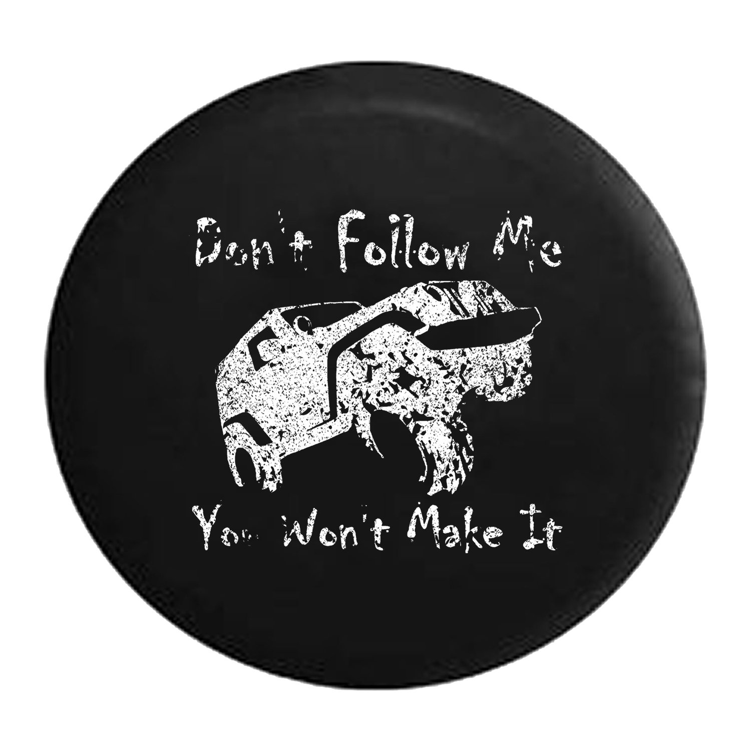 You Wont Make It Jeep Black 33 Inch Jeep Tire Cover for Spare Tire Dont Follow Me