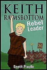 Keith Ramsbottom (Episode I): Rebel Leader Kindle Edition