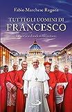 Tutti gli uomini di Francesco. I nuovi cardinali si raccontano