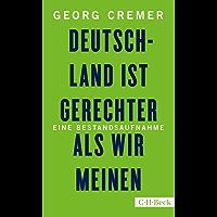 Deutschland ist gerechter, als wir meinen: Eine Bestandsaufnahme (Beck Paperback 6313)