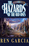 The Hazards of the Old Ones (The League of Elder Book 2)