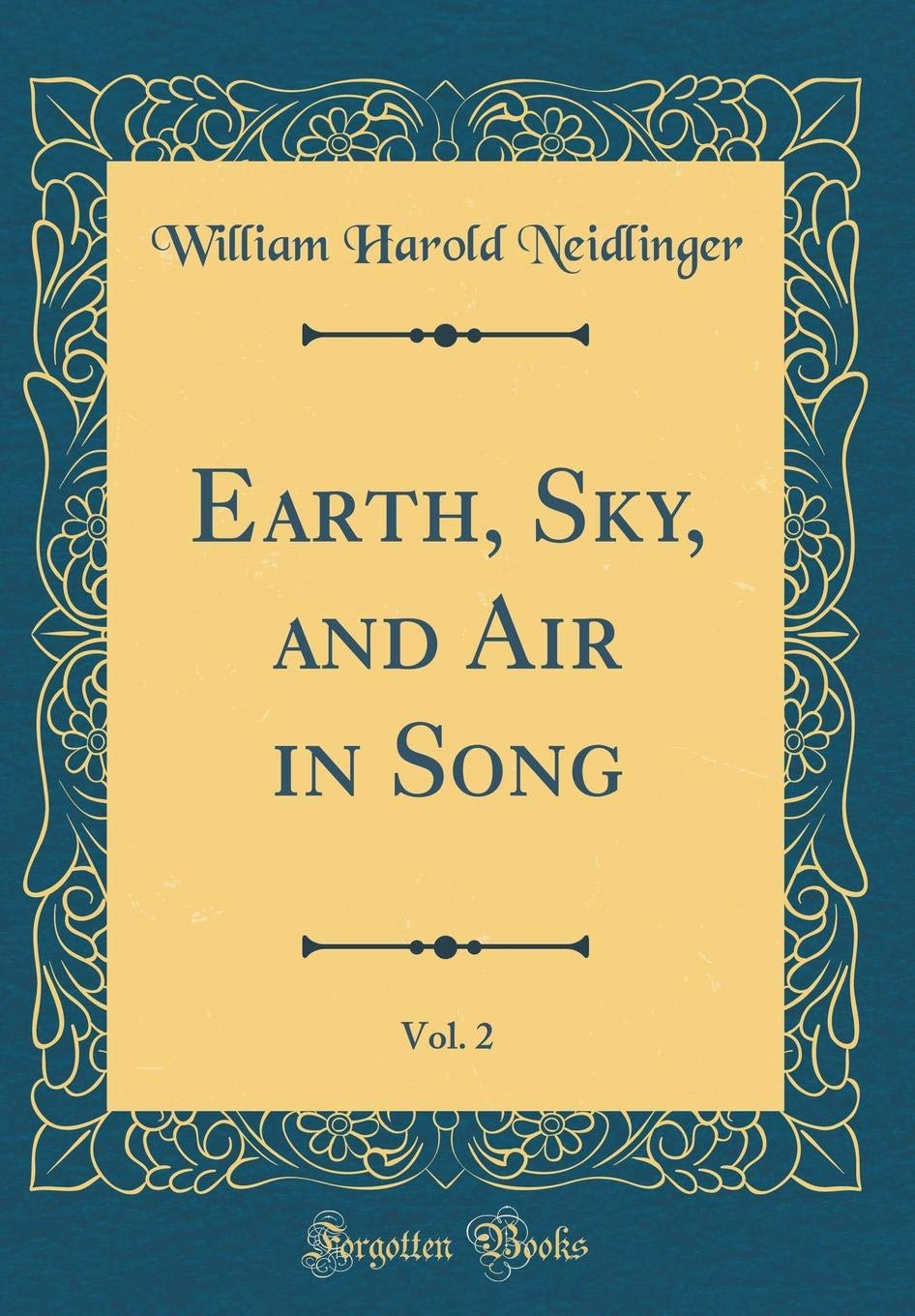 Earth, Sky, and Air in Song, Vol. 2 (Classic Reprint) PDF