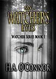 My Watcher's Eyes (Watcher Series Book 1)