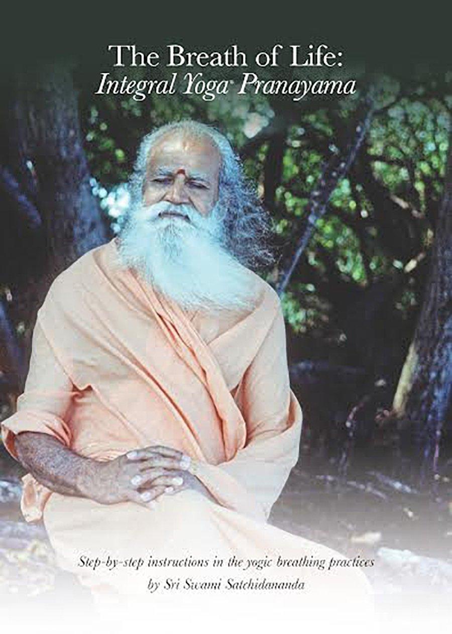 The Breath Of Life Integral Yoga Pranayama Step By Step