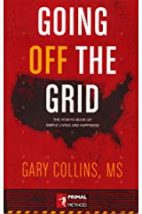 Going Off the Grid: The How-To-Book of Simple Living and Happiness Paperback
