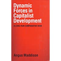 Dynamic Forces in Capitalist Development: A Long-run Comparative