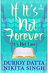 IF IT'S NOT FOREVER: It's Not Love Kindle Edition