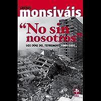 """""""No sin nosotros"""". Los días del terremoto 1985-2005"""