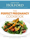 The Perfect Pregnancy Cookbook: Boost fertility and promote a healthy pregnancy with optimum nutrition: Recipes to Boost Your Fertility and Promote a Healthy Pregnancy