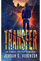 Transfer: An Urban Fantasy Romance Kindle Edition