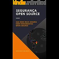 Segurança Open Source: Sua rede mais segura com ferramentas Open Source
