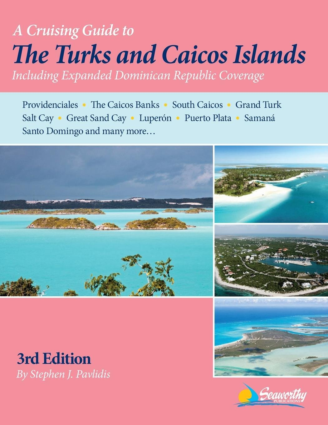 Cruising Guide to The Turks and Caicos Islands, 3rd ed: Stephen J Pavlidis:  9781892399403: Amazon.com: Books
