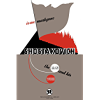 Shostakovich: The Man and His Work (English Edition)