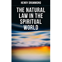 The Natural Law in the Spiritual World (English Edition)