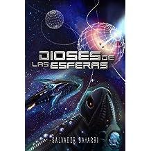 Dioses de las Esferas (Trilogía de las Esferas nº 3) (Spanish Edition) Sep 10, 2017