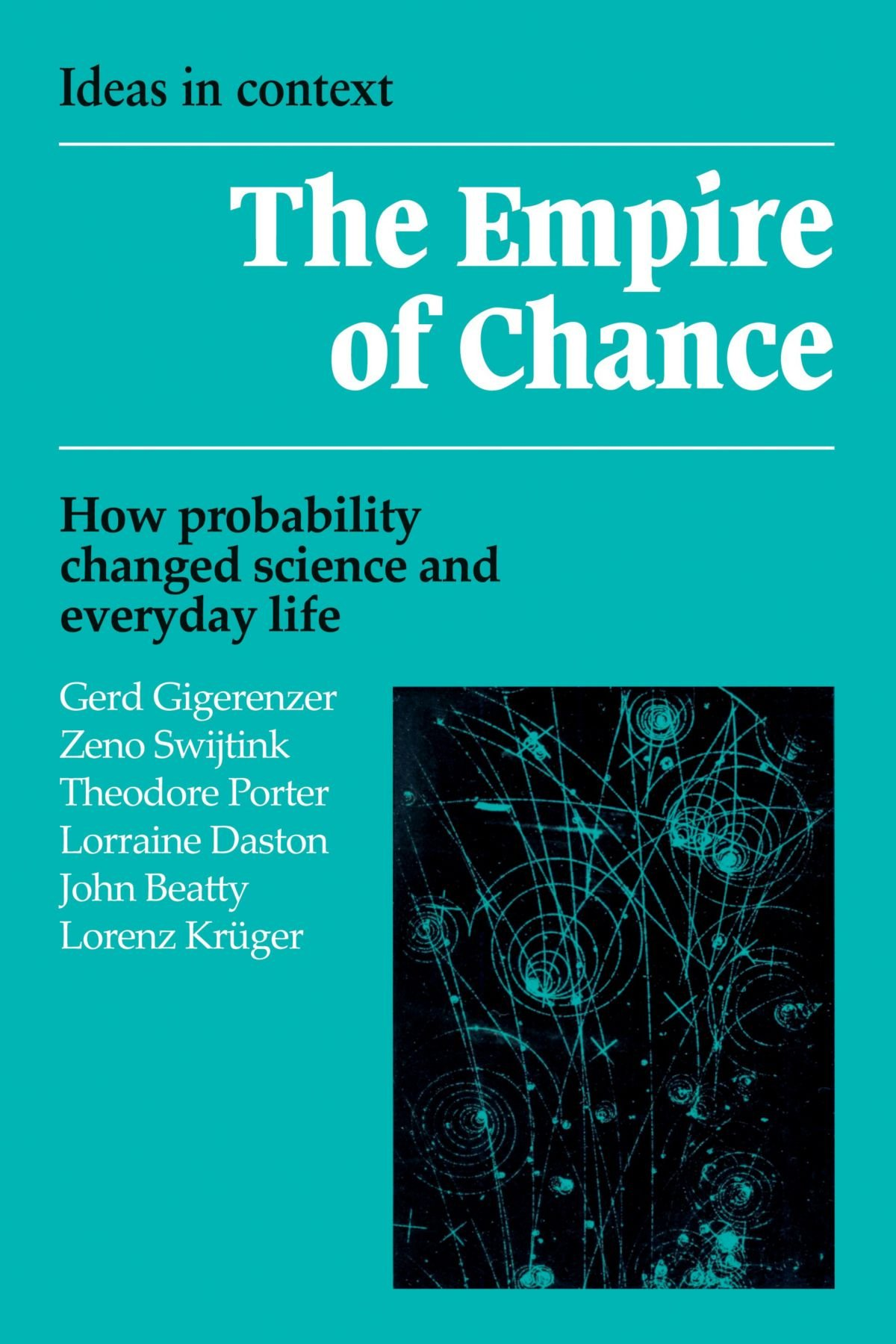 The Empire of Chance: How Probability Changed Science and Everyday ...