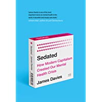 Sedated: How Modern Capitalism Created our Mental Health Crisis