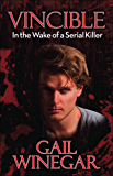 VINCIBLE: In the Wake of a Serial Killer