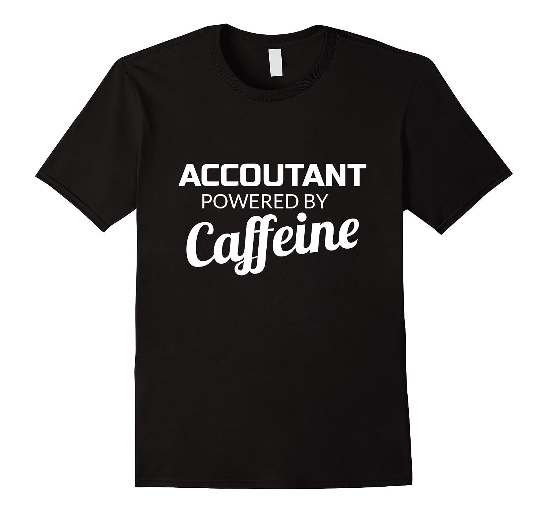 Accountant Powered By Caffeine Funny T-shirtt-Art
