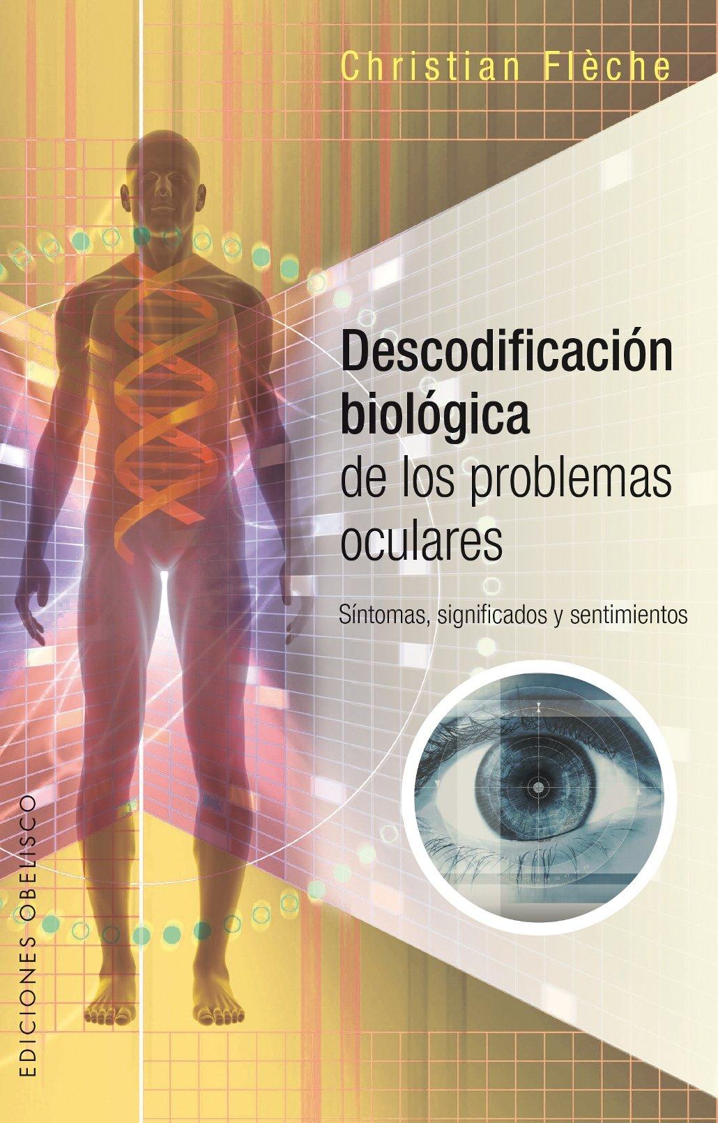 Descodificacion biologica de los problemas oculares (Spanish Edition) (Salud Y Vida Natural) ebook