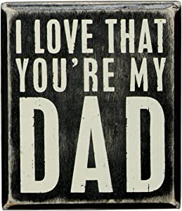 "Primitives by Kathy 19444 Box Sign, 3.5"" x 4"", Love That You're My Dad"