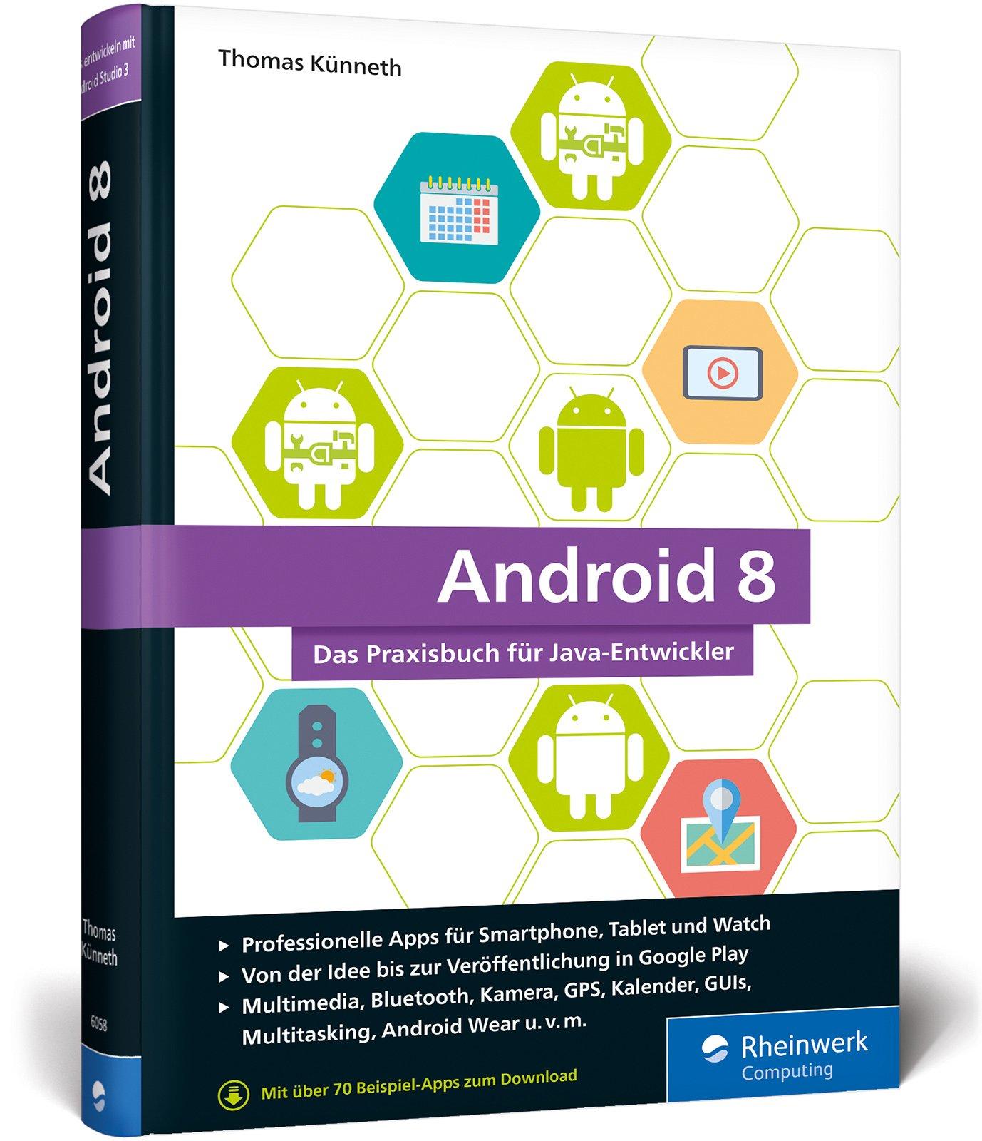 Android 8: Das Praxisbuch für Java-Entwickler. Inkl. Einstieg in ...