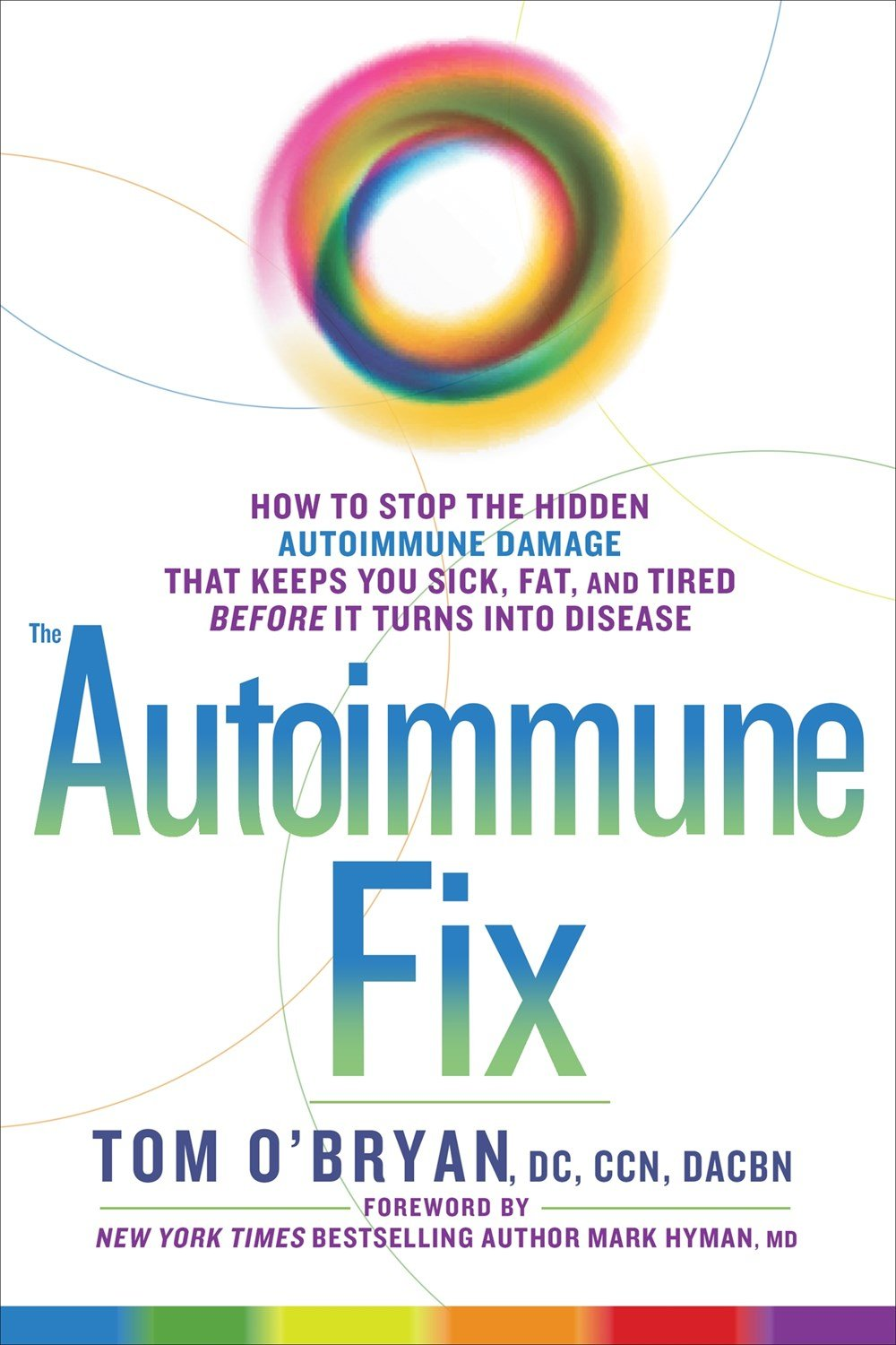 Hidden Autoimmune Damage That Keeps You Sick, Fat, And Tired Before It  Turns Into Disease: Dc Ccn Dacbn Tom O'bryan: 9781623367008: Amazon:  Books