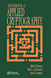 Handbook of Applied Cryptography (Discrete Mathematics and Its Applications)
