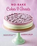 No-Bake Cakes & Treats: Delectable Sweets Without Turning on the Oven