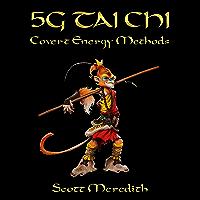 5G Tai Chi: Covert Energy Methods (English Edition)