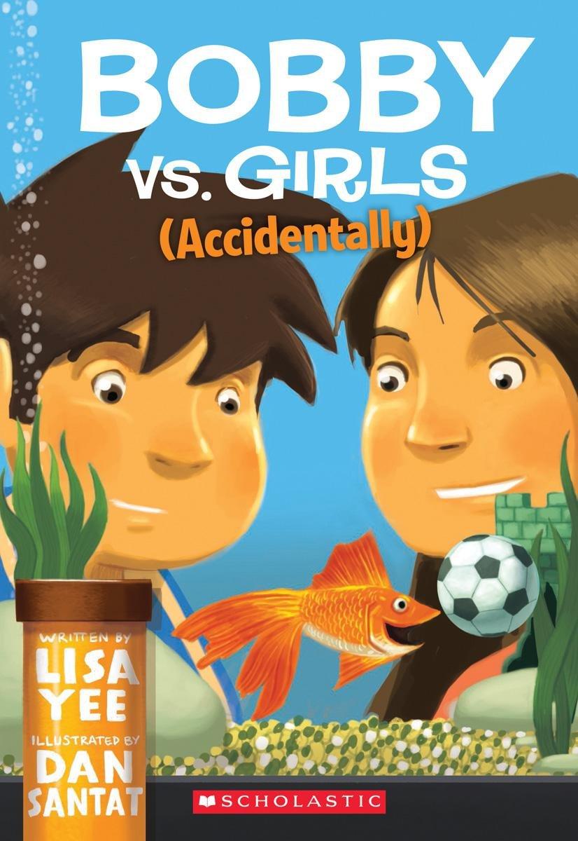 Girls (Accidentally): Lisa Yee, Dan Santat: 9780545055932: Amazon.com: Books