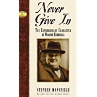 Never Give In: The Extraordinary Character of Winston Churchill (Leaders in Action)