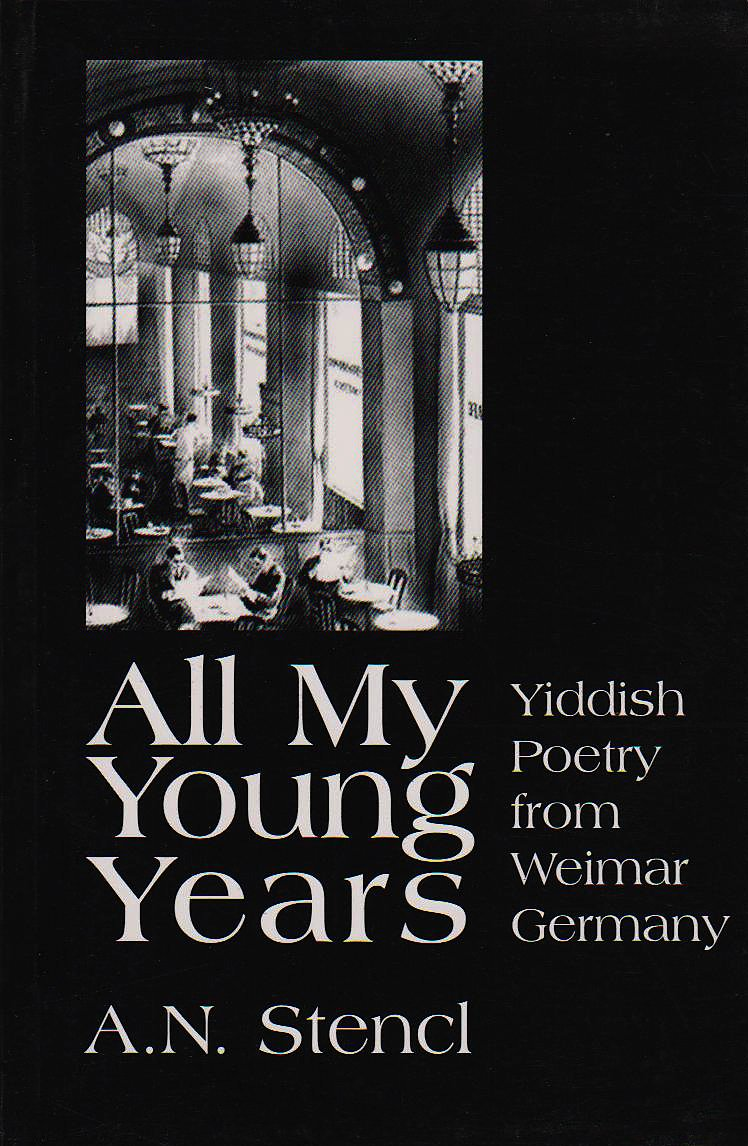 All My Young Years: Poetry from Weimar Germany (English, Hebrew and Yiddish Edition) ebook