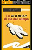 La maman di via del Campo (Tascabili. Noir)
