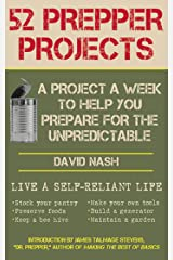 52 Prepper Projects: A Project a Week to Help You Prepare for the Unpredictable Kindle Edition