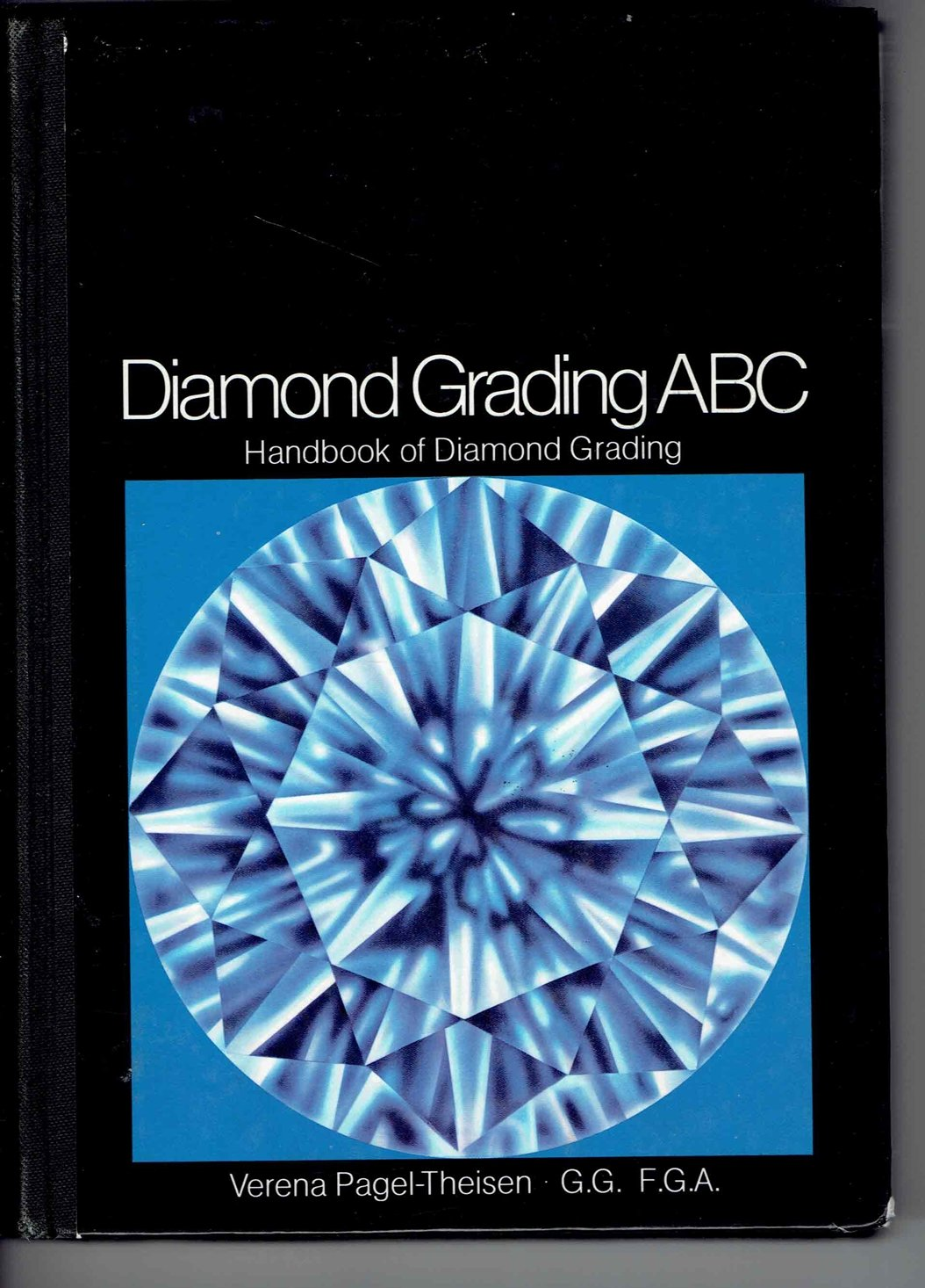 Diamond Grading ABC: Handbook for Diamond Grading: Verena Pagel-Theisen,  Evelyne Stern: 9783980043410: Amazon.com: Books