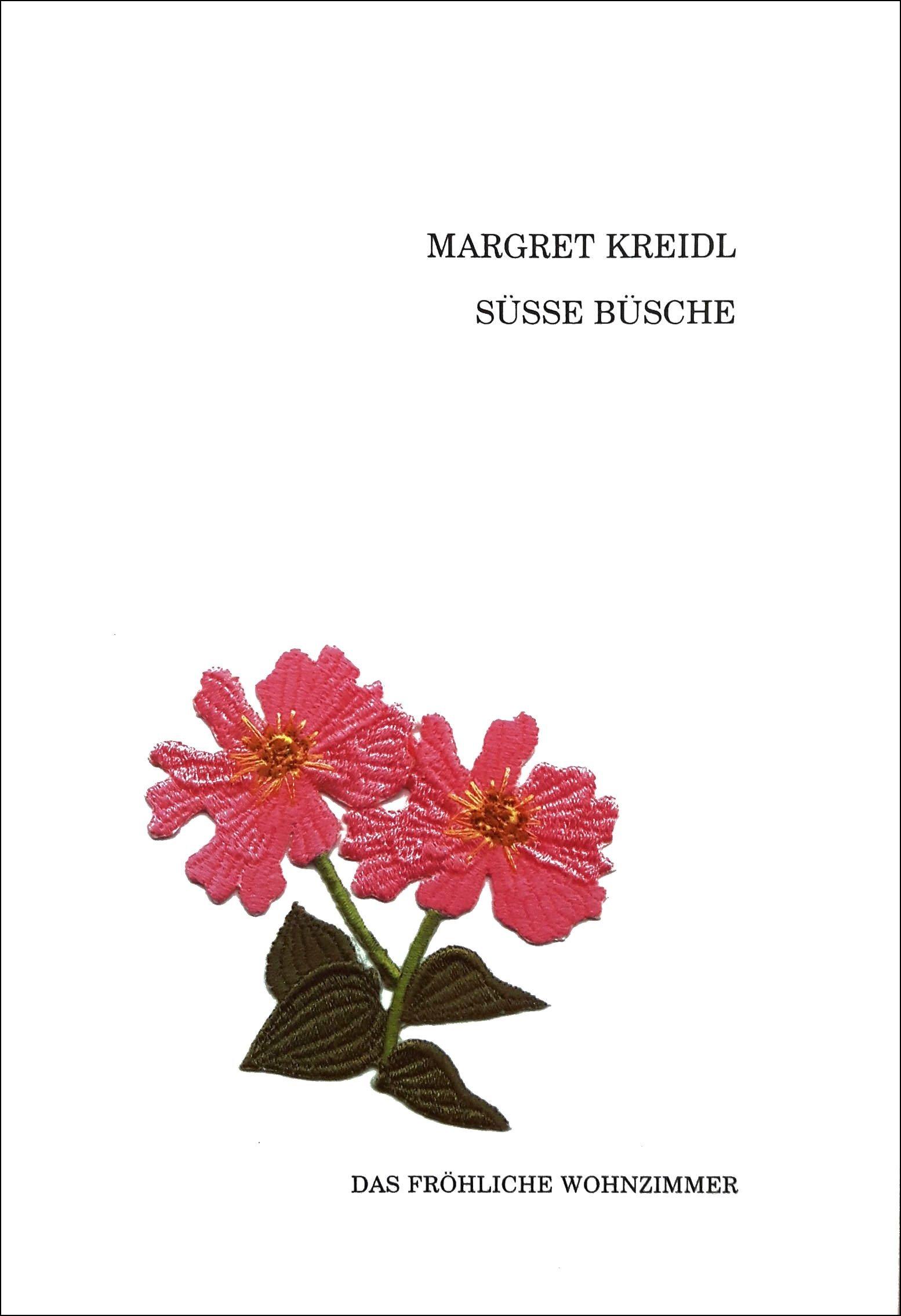 Süsse Büsche Amazonde Margret Kreidl Bücher