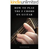 How To Play the F Chord on Guitar