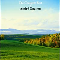 THE COMPLETE BEST OF ANDRE GAGNON