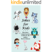 Jokes for Kids: Plus three original poems written by the author.
