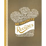 My Favorite Recipes: Blank Recipe Book to Write In: Collect the Recipes You Love in Your Own Custom Cookbook, (100-Recipe Jou