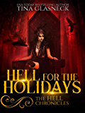 Hell for the Holidays (The Hell Chronicles Book 0)