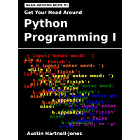 Get Your Head Around: Python Programming I (English Edition)