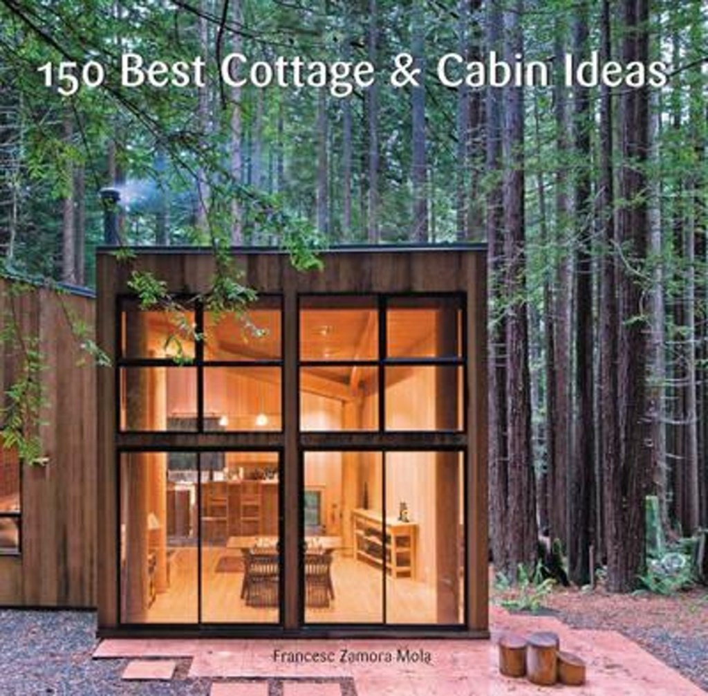 150 Best Cottage and Cabin Ideas coffee table book